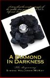 A Diamond in Darkness, Simone Holloman-McKoy, 1470124920