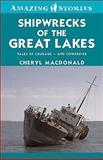 Shipwrecks of the Great Lakes, Cheryl MacDonald, 1552774929