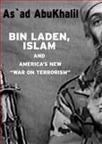 "Bin Laden, Islam, and America's New ""War on Terrorism"", Asad Abukhalil, 1583224920"