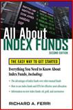 All about Index Funds : The Easy Way to Get Started, Ferri, Richard A., 0071484922