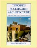 Environment and Architecture : European Directives and Building Design, Edwards, Brian, 0750624922