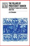 The Pillars of Priestcraft Shaken : The Church of England and Its Enemies, 1660-1730, Champion, J. A. I., 110763492X