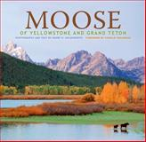 Moose of Yellowstone and Grand Teton, photography by Henry H. Holdsworth, text by Char, es Craighead, 1560374926