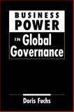 Business Power in Global Governance, Fuchs, Doris, 1588264920