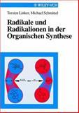 Radikale und Radikalionen in der Organischen Synthese, Linker, Torsten and Schmittel, M., 3527294929