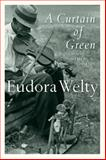A Curtain of Green, Eudora Welty, 0156234920
