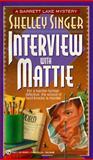 Interview with Mattie, Shelley Singer, 0451184920