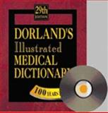 Dorland's Illustrated Medical Dictionary : Electronic Dictionary/Electronic Speller v. 3.0 Package, Dorland, Newman W. and Dorland Staff, 0721694926