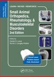 Small Animal Orthopedics, Rheumatology and Musculoskeletal Disorders, , 1482224925