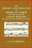 The Theory and Practice of Musical Form, J. Cornell, 1495334929