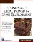 Business and Legal Primer for Game Development, , 1584504927