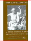 PretensióN de CorreccióN Del Derecho, la PoléMica Alexy/Bolygin Sobre la RelacióN Entre Derechos Y Moral, Eugenio, Bolyhin, 9586164926