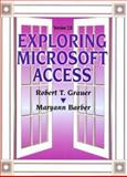 Exploring Access for Windows 2.0, Grauer, Robert T. and Barber, Maryann, 0130794929