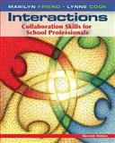 Interactions : Collaboration Skills for School Professionals, Friend, Marilyn and Cook, Lynne, 0132774925