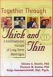 Together Through Thick and Thin : A Multinational Picture of Long-Term Marriages, Florence Kaslow, Shlomo A Sharlin, 0789004925