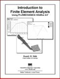 Introduction to Finite Element Analysis Using Pro/MECHANICA Wildfire 4. 0, Shih, Randy, 1585034924