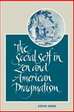 The Social Self in Zen and American Pragmatism, Odin, Steve, 0791424928