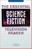 The Essential Science Fiction Television Reader, Telotte, J. P., 0813124921