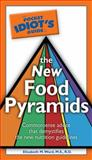 The Pocket Idiot's Guide to the New Food Pyramids, Elizabeth M. Ward, 1592574920