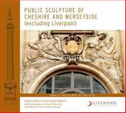 Public Sculpture of Cheshire and Merseyside (Excluding Liverpool), Morris, Edward and Roberts, Emma, 1846314925