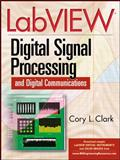 LabVIEW Digital Signal Processing : And Digital Communications, Clark, Cory L., 0071444920