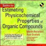 Toolkit for Estimating Physicochemical Properties of Organic Compounds, Reinhard, Michael and Drefahl, Axel, 0471194921
