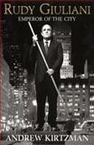 Rudy Giuliani, Andrew Kirtzman, 0688174922