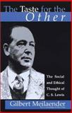 The Taste for the Other : The Social and Ethical Thought of C. S. Lewis, Meilaender, Gilbert, 0802844928