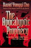 The Apocalyptic Prophecy, David Y. Cho, 0884194922