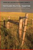 The Plains Political Tradition, Jon Lauck and John E. Miller, 0982274920