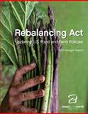 2012 Hunger Report : Rebalancing Act: Updating U.S. Food and Farm Policies,, 0984324925