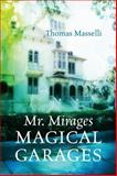 Mr. Mirages Magical Garages, Thomas Masselli, 1478714921