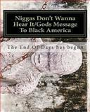 Niggas Don't Wanna Hear It/Gods Message to Black America, Delo, 1482504928