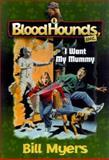 I Want My Mummy, Bill Myers and Dave Wimbish, 1556614926