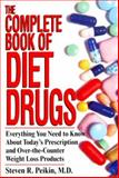 The Complete Book of Diet Drugs, Steven R. Peikin and Kensington Publishing Corporation Staff, 1575664925