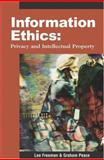 Information Ethics : Privacy and Intellectual Property, Freeman, Lee and Peace, A. Graham, 1591404924