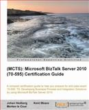 (MCTS) - Microsoft BizTalk Server 2010 (70-595) Certification Guide, J. Hedberg and K. Weare, 1849684928