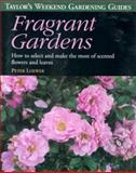 Taylor's Weekend Gardening Guide to Fragrant Gardens, Peter Loewer, 0395884926