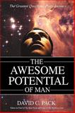The Awesome Potential of Man, David C. Pack, 0595484921