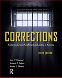 Corrections : Exploring Crime, Punishment, and Justice in America, Whitehead, John T. and Dodson, Kimberly D., 1437734928