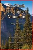 To Climb the Highest Mountain, Greg Woznick and Mereece Woznick, 1482664925