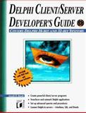Delphi Client-Server Developer's Guide, Joseph D. Booth, 1558514929