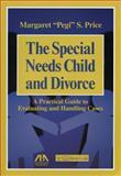 Special Needs Children and Divorce, Margaret S. Price, 1604424923