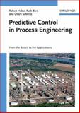 Predictive Control in Process Engineering : From the Basics to the Applications, Haber, Robert and Bars, Ruth, 352731492X
