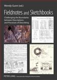 Fieldnotes and Sketchbooks : Challenging the Boundaries Between Descriptions and Processes of Describing, , 3631574924