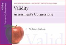 Validity : Assessment's Cornerstone, Popham, W. James, 0132734923