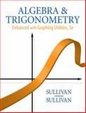 Algebra and Trigonometry Enhanced with Graphing Utilities, Sullivan, Michael, 013600492X