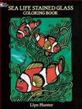 Sea Life Stained Glass Coloring Book, Llyn Hunter, 0486264920