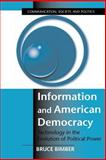 Information and American Democracy : Technology in the Evolution of Political Power, Bimber, Bruce, 0521804922
