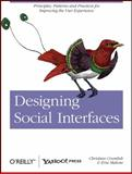 Designing Social Interfaces : Principles, Patterns, and Practices for Improving the User Experience, Crumlish, Christian and Malone, Erin, 0596154925